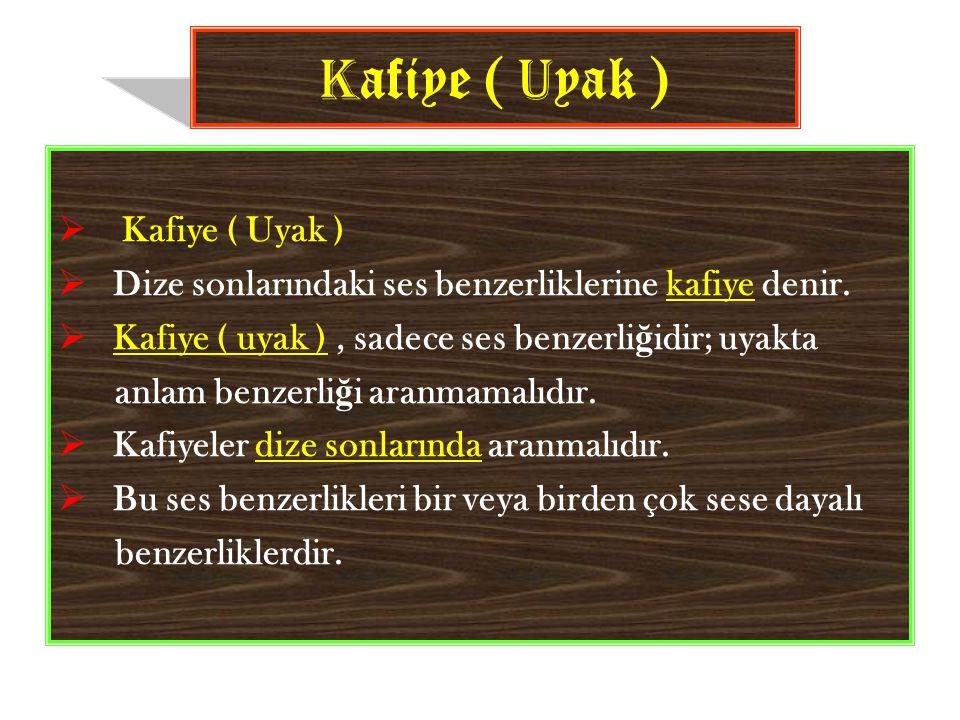 Kafiye ( Uyak ) Kafiye ( Uyak )