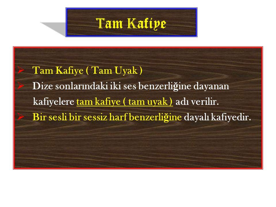 Tam Kafiye Tam Kafiye ( Tam Uyak )