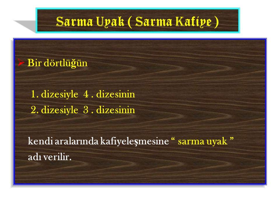 Sarma Uyak ( Sarma Kafiye )