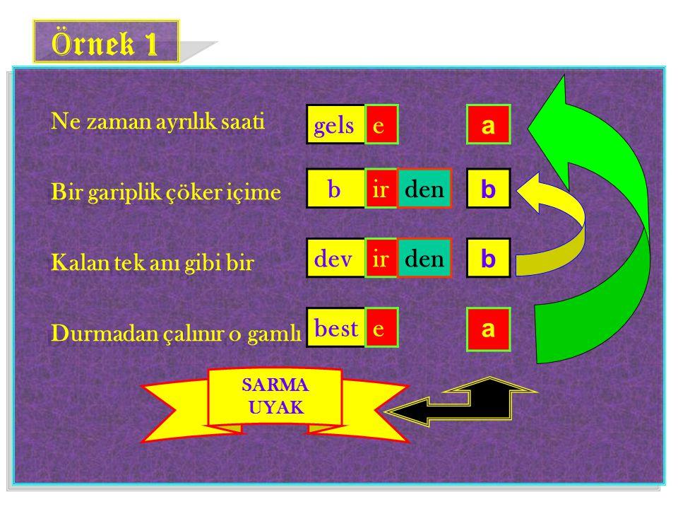 Örnek 1 gels e a b ir den b dev ir den b best e a