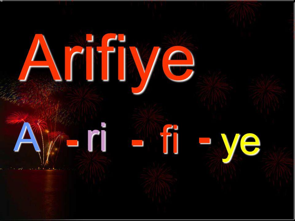 Arifiye A ri - ye - - fi