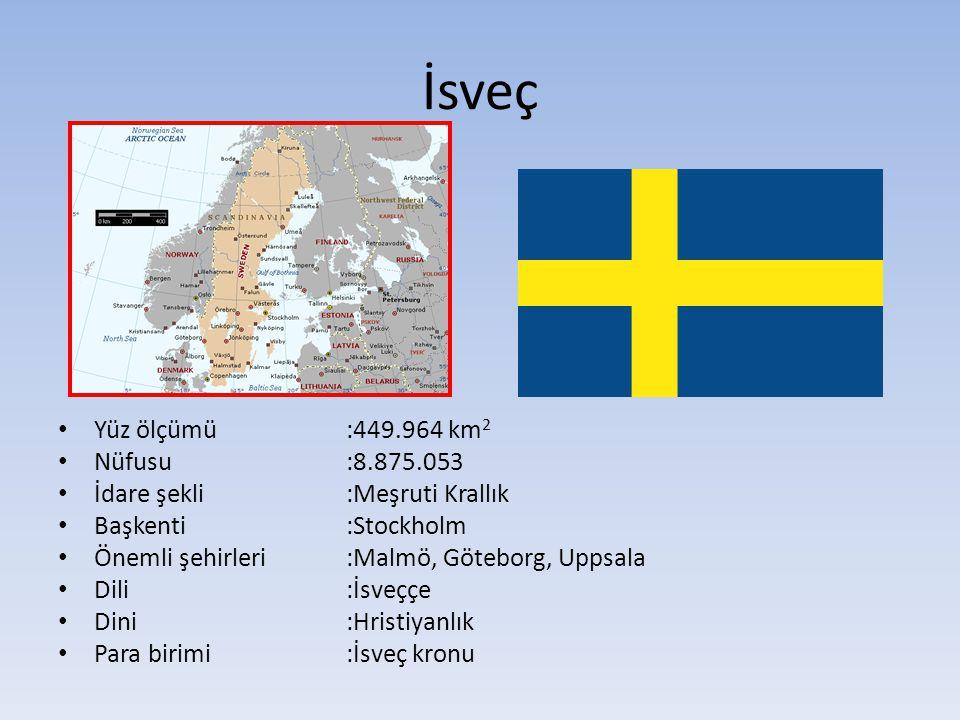 İsveç Yüz ölçümü :449.964 km2 Nüfusu :8.875.053