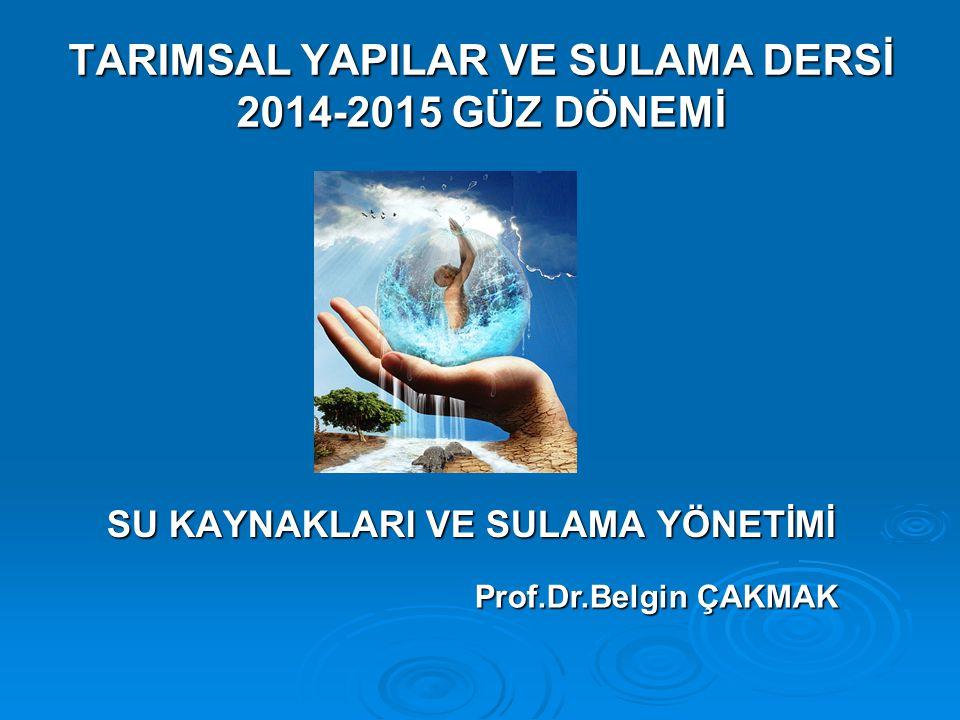 TARIMSAL YAPILAR VE SULAMA DERSİ 2014-2015 GÜZ DÖNEMİ