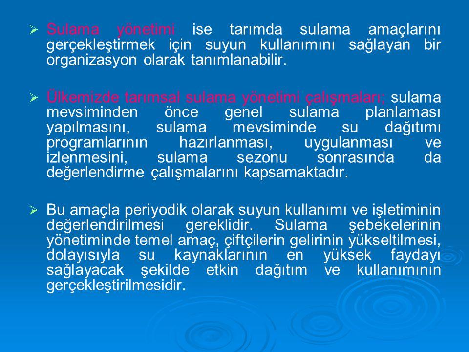 Sulama yönetimi ise tarımda sulama amaçlarını gerçekleştirmek için suyun kullanımını sağlayan bir organizasyon olarak tanımlanabilir.
