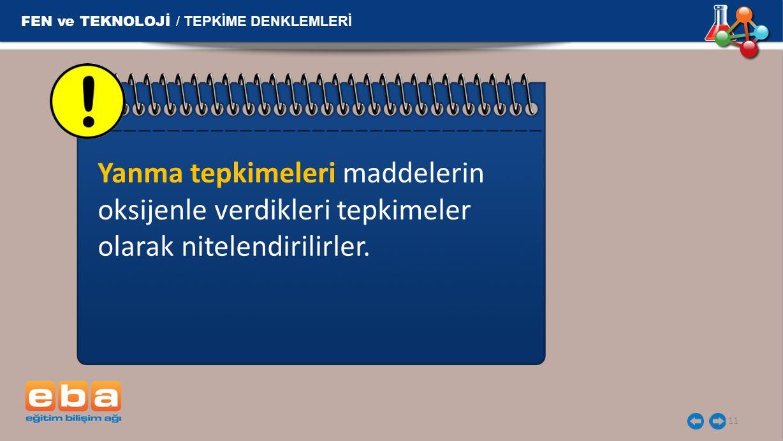 FEN ve TEKNOLOJİ / TEPKİME DENKLEMLERİ