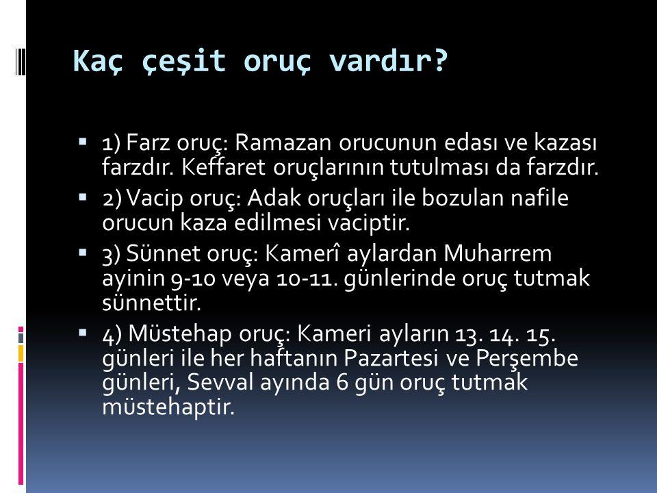 Kaç çeşit oruç vardır 1) Farz oruç: Ramazan orucunun edası ve kazası farzdır. Keffaret oruçlarının tutulması da farzdır.