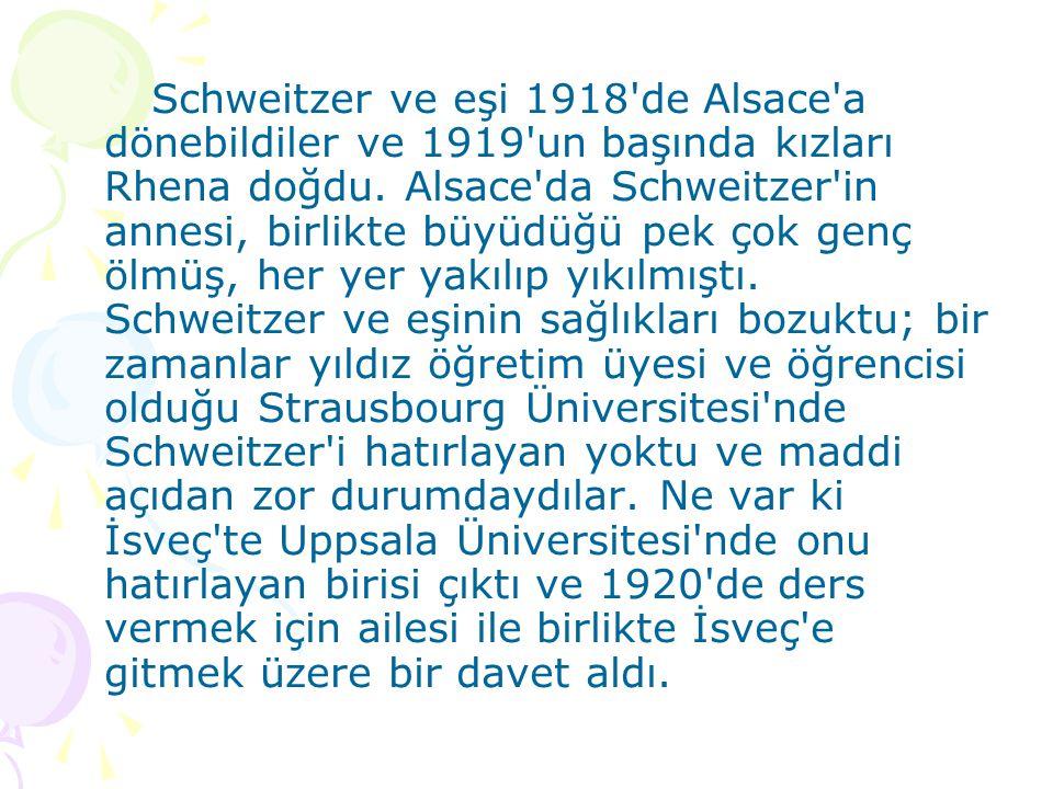Schweitzer ve eşi 1918 de Alsace a dönebildiler ve 1919 un başında kızları Rhena doğdu.