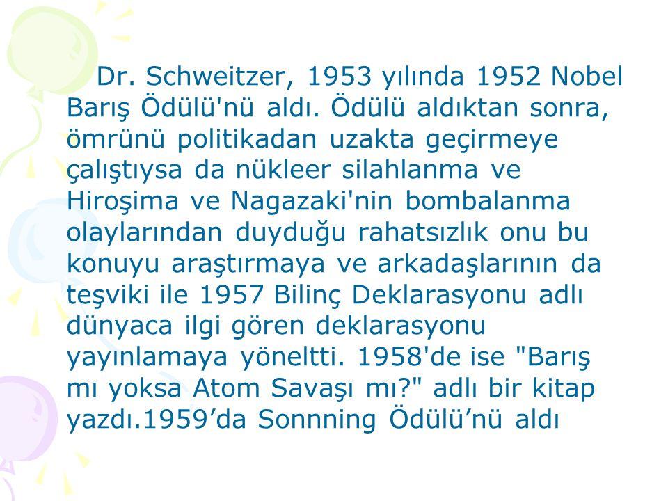 Dr. Schweitzer, 1953 yılında 1952 Nobel Barış Ödülü nü aldı