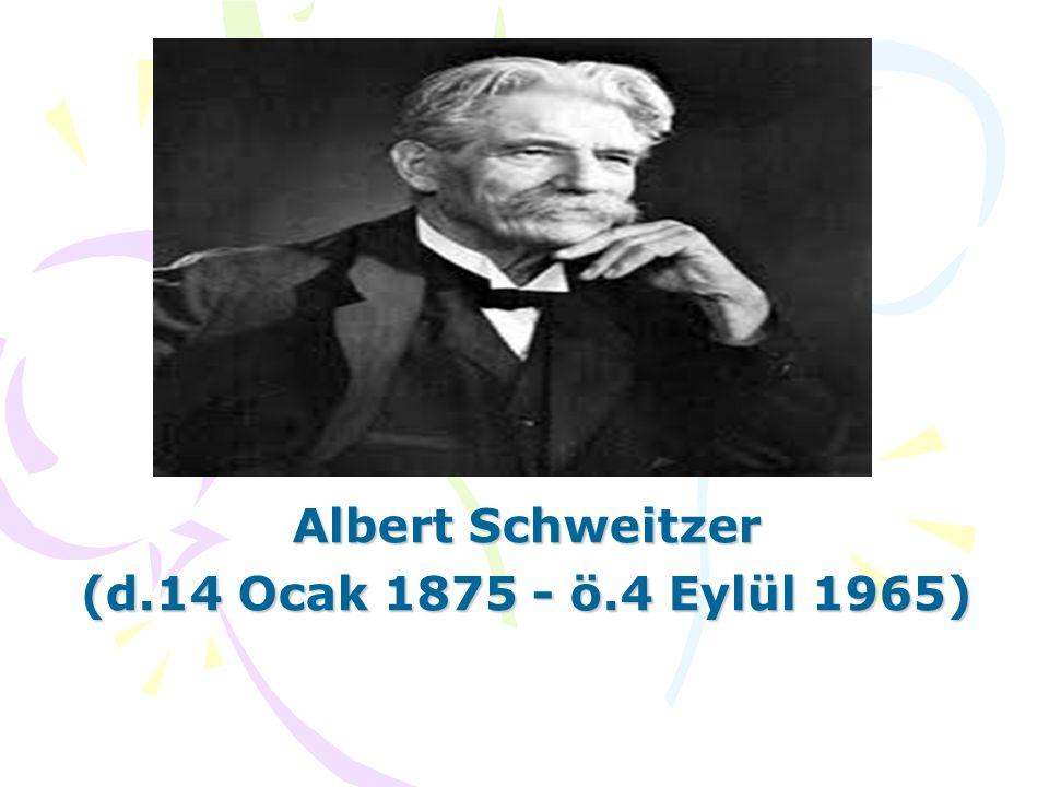 Albert Schweitzer (d.14 Ocak 1875 - ö.4 Eylül 1965)
