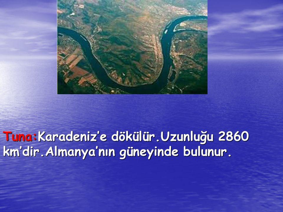 Tuna:Karadeniz'e dökülür. Uzunluğu 2860 km'dir