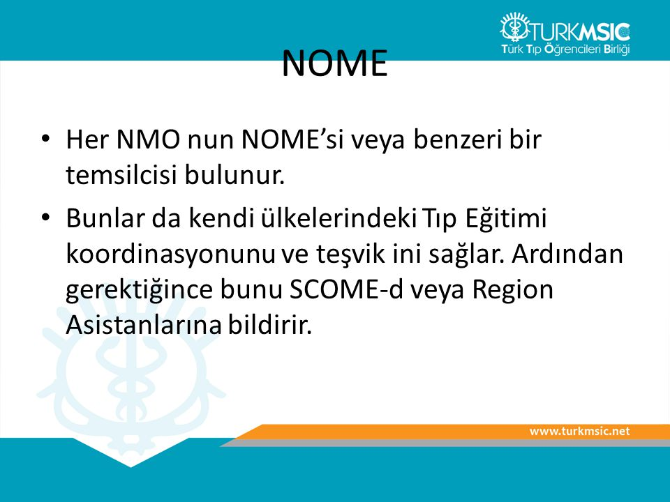 NOME Her NMO nun NOME'si veya benzeri bir temsilcisi bulunur.