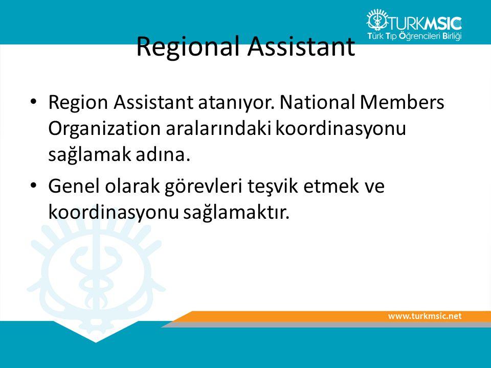 Regional Assistant Region Assistant atanıyor. National Members Organization aralarındaki koordinasyonu sağlamak adına.