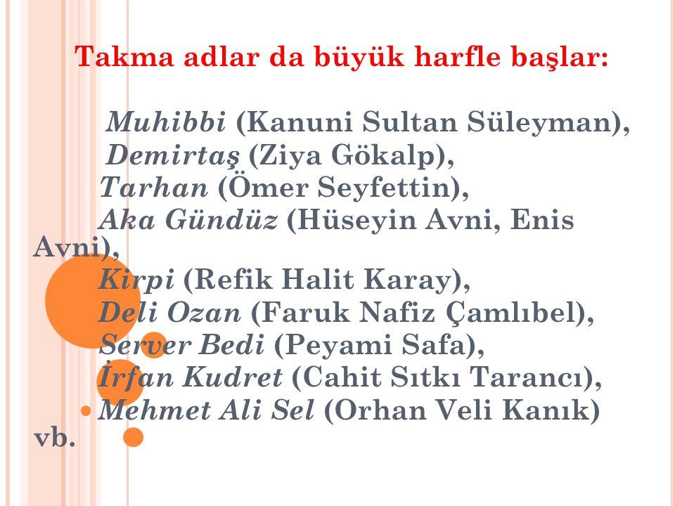Muhibbi (Kanuni Sultan Süleyman), Demirtaş (Ziya Gökalp),