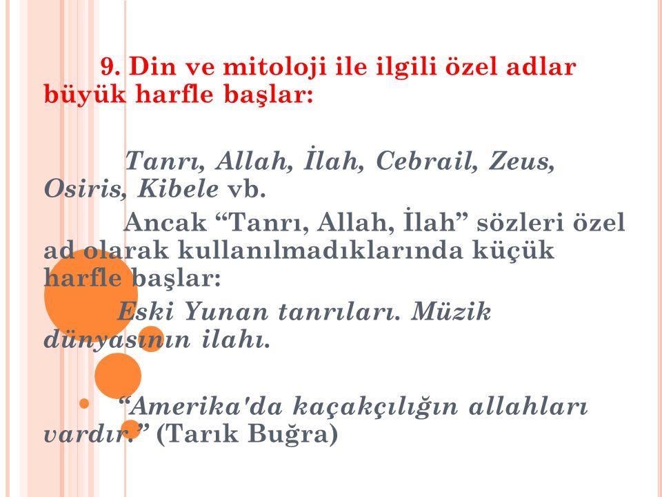 Tanrı, Allah, İlah, Cebrail, Zeus, Osiris, Kibele vb.