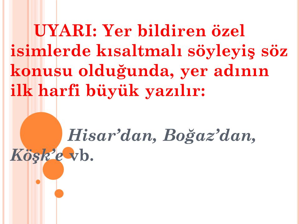 Hisar'dan, Boğaz'dan, Köşk'e vb.
