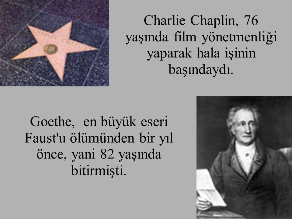 Charlie Chaplin, 76 yaşında film yönetmenliği yaparak hala işinin başındaydı.