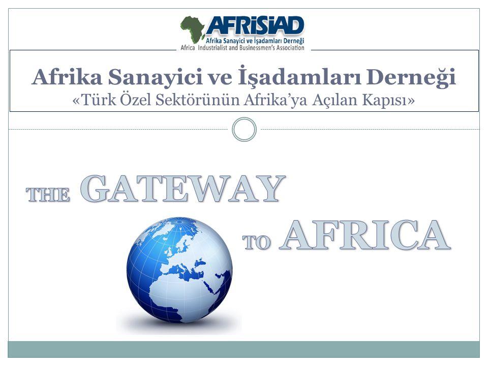 Afrika Sanayici ve İşadamları Derneği «Türk Özel Sektörünün Afrika'ya Açılan Kapısı»