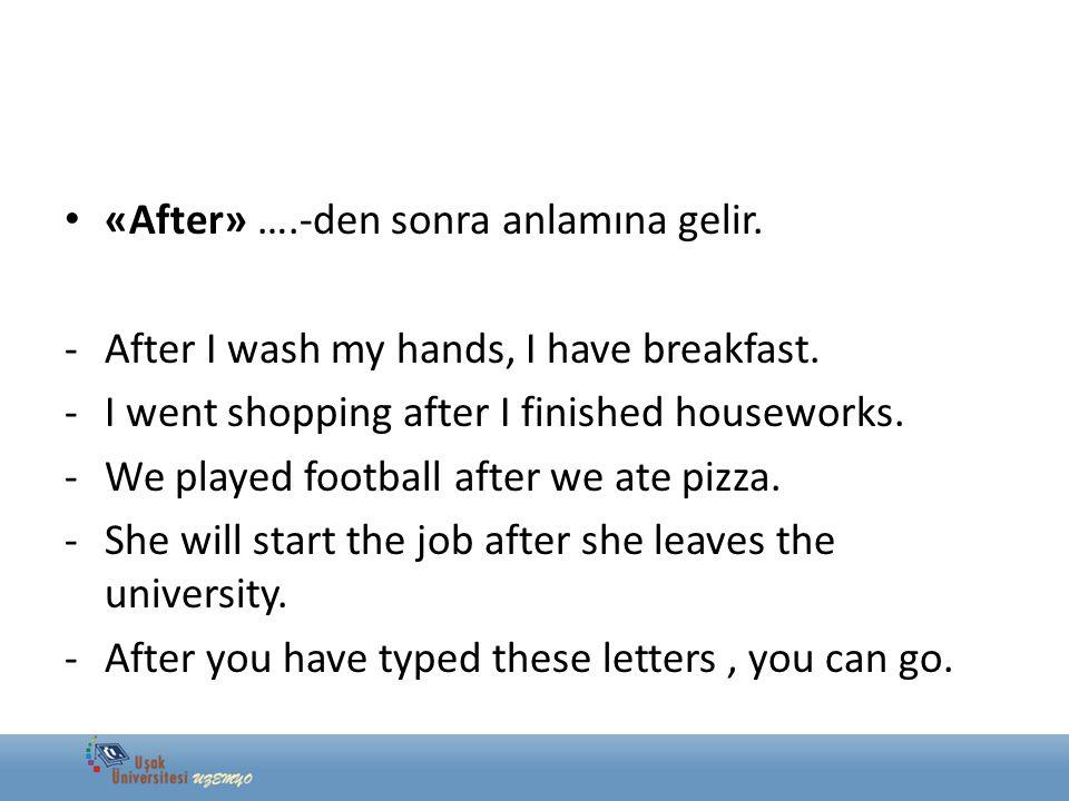 «After» ….-den sonra anlamına gelir.