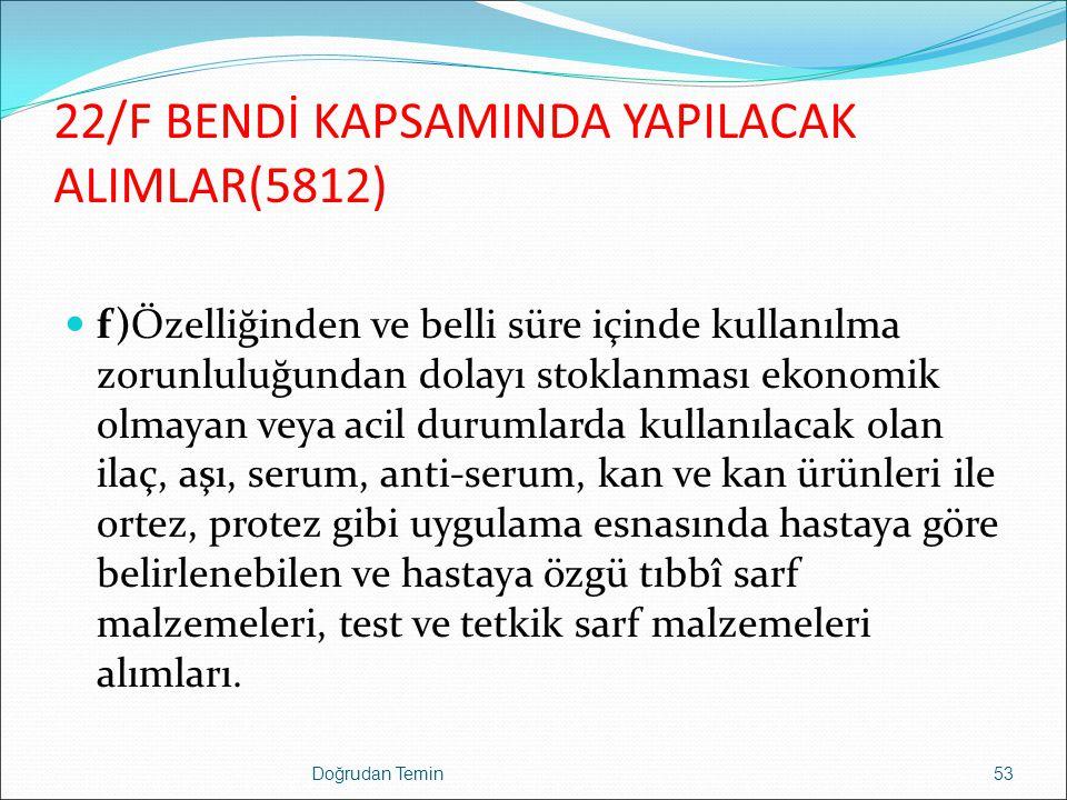 22/F BENDİ KAPSAMINDA YAPILACAK ALIMLAR(5812)