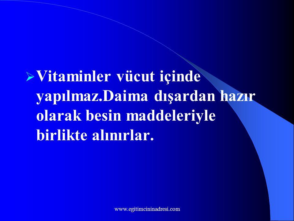 Vitaminler vücut içinde yapılmaz