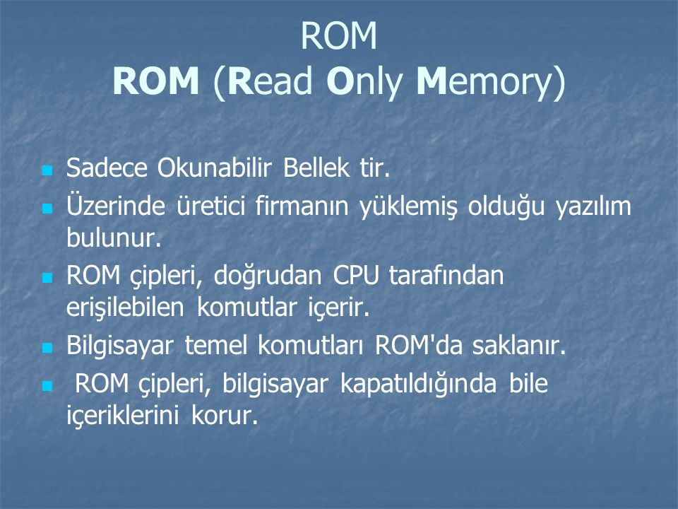 ROM ROM (Read Only Memory)