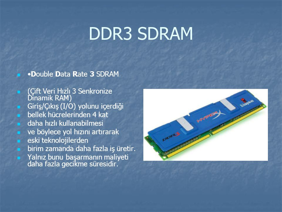 DDR3 SDRAM •Double Data Rate 3 SDRAM