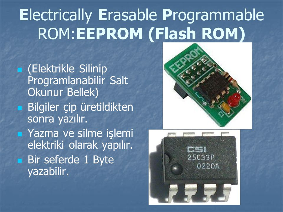 Electrically Erasable Programmable ROM:EEPROM (Flash ROM)