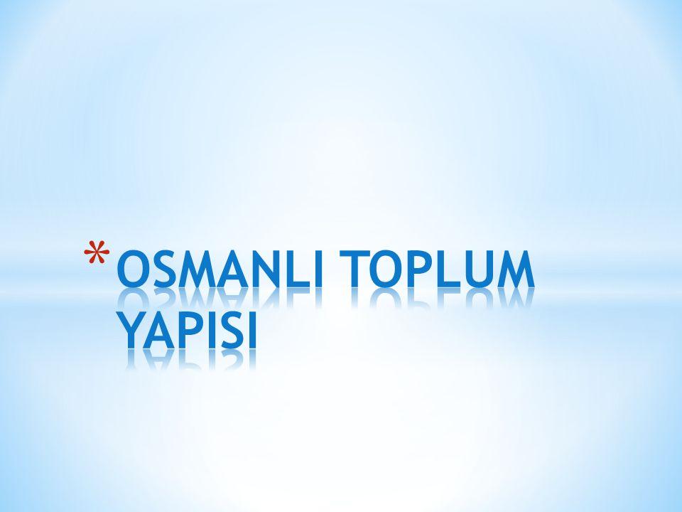 OSMANLI TOPLUM YAPISI