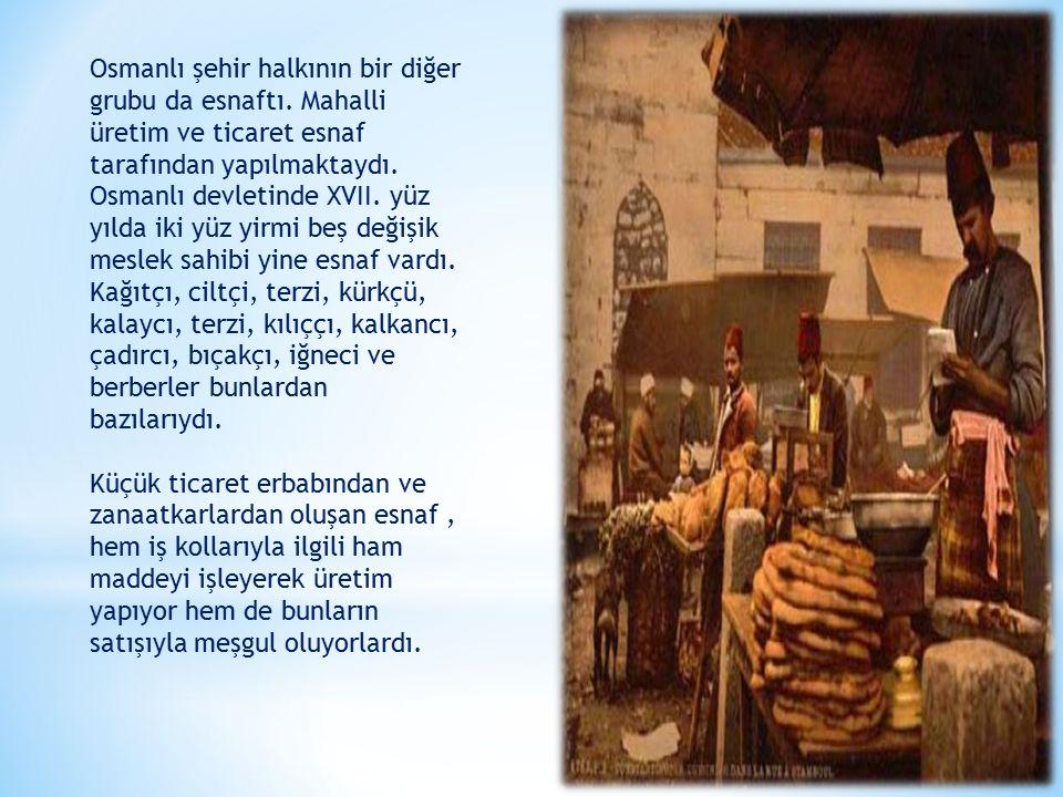 Osmanlı şehir halkının bir diğer grubu da esnaftı