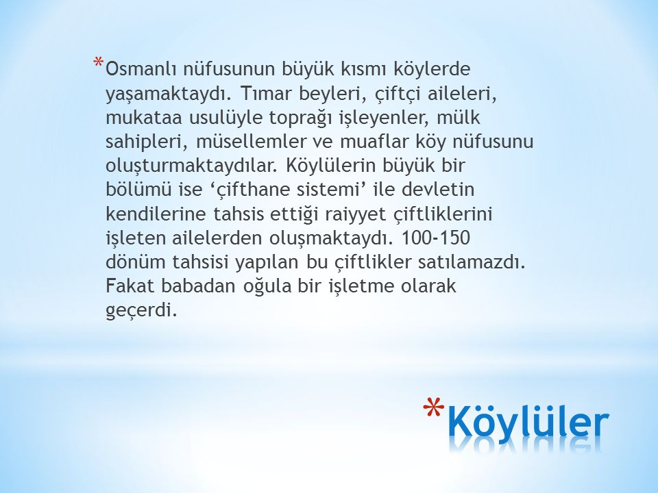 Osmanlı nüfusunun büyük kısmı köylerde yaşamaktaydı