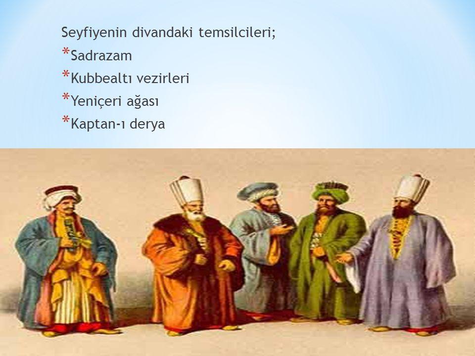 Seyfiyenin divandaki temsilcileri;