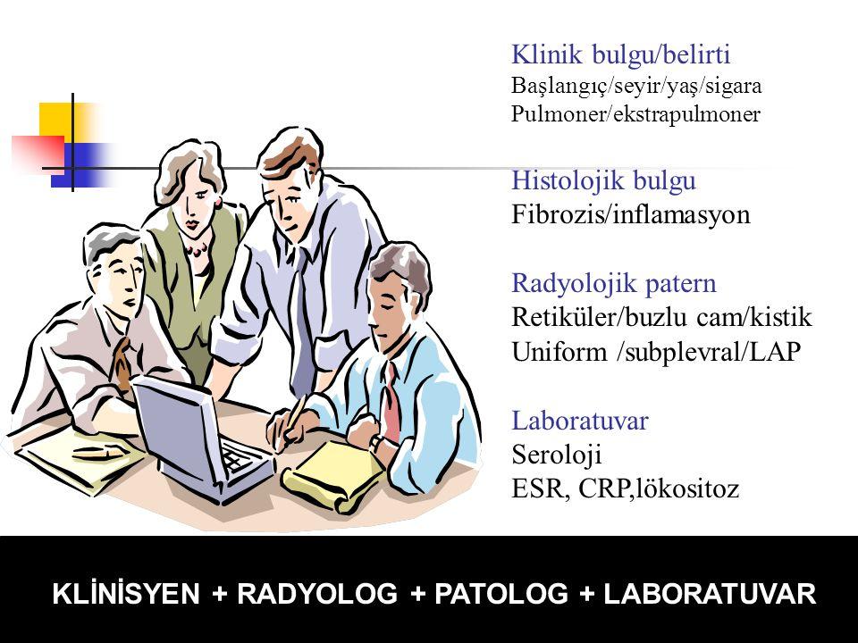 Fibrozis/inflamasyon Radyolojik patern Retiküler/buzlu cam/kistik