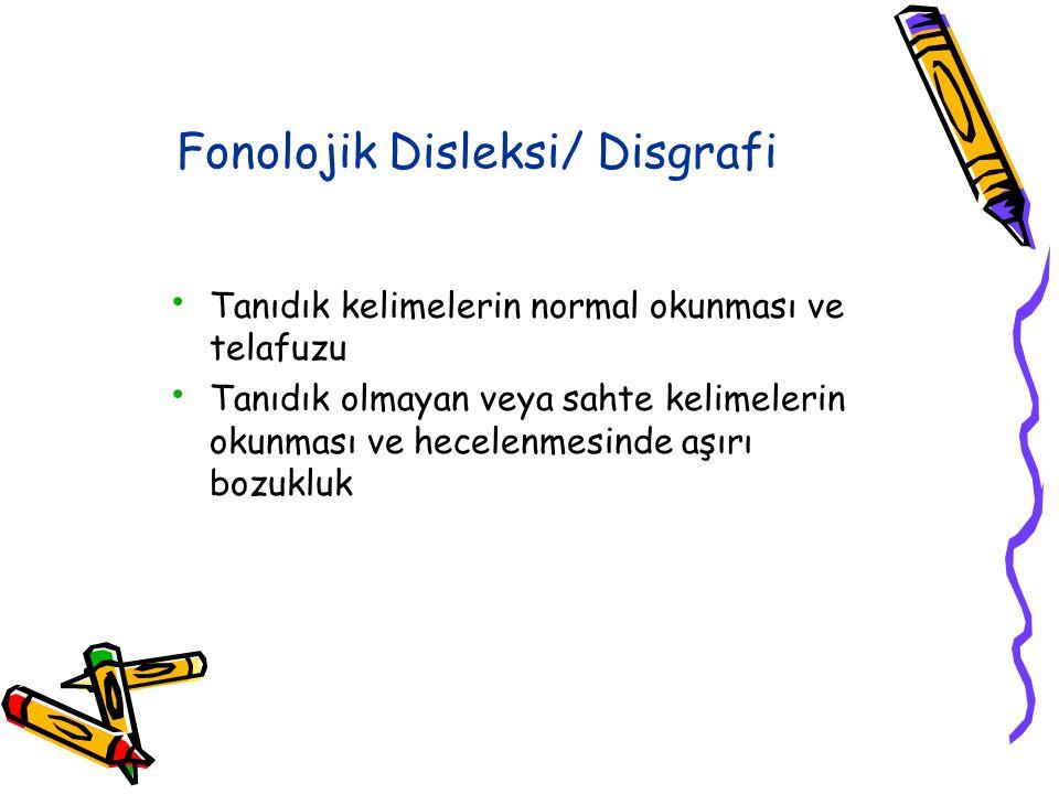 Fonolojik Disleksi/ Disgrafi