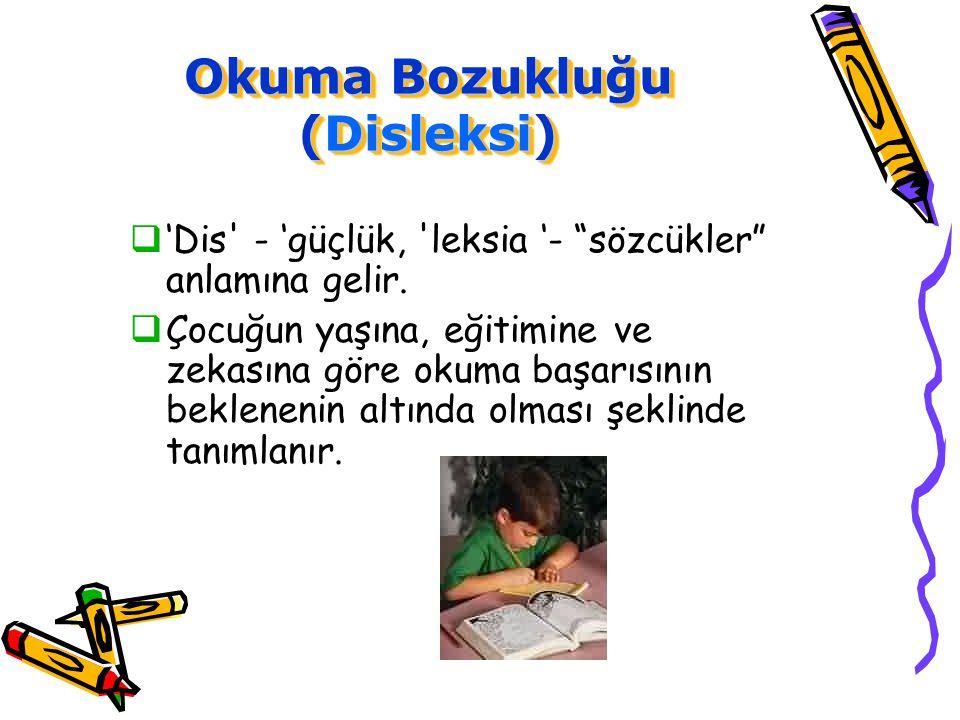 Okuma Bozukluğu (Disleksi)