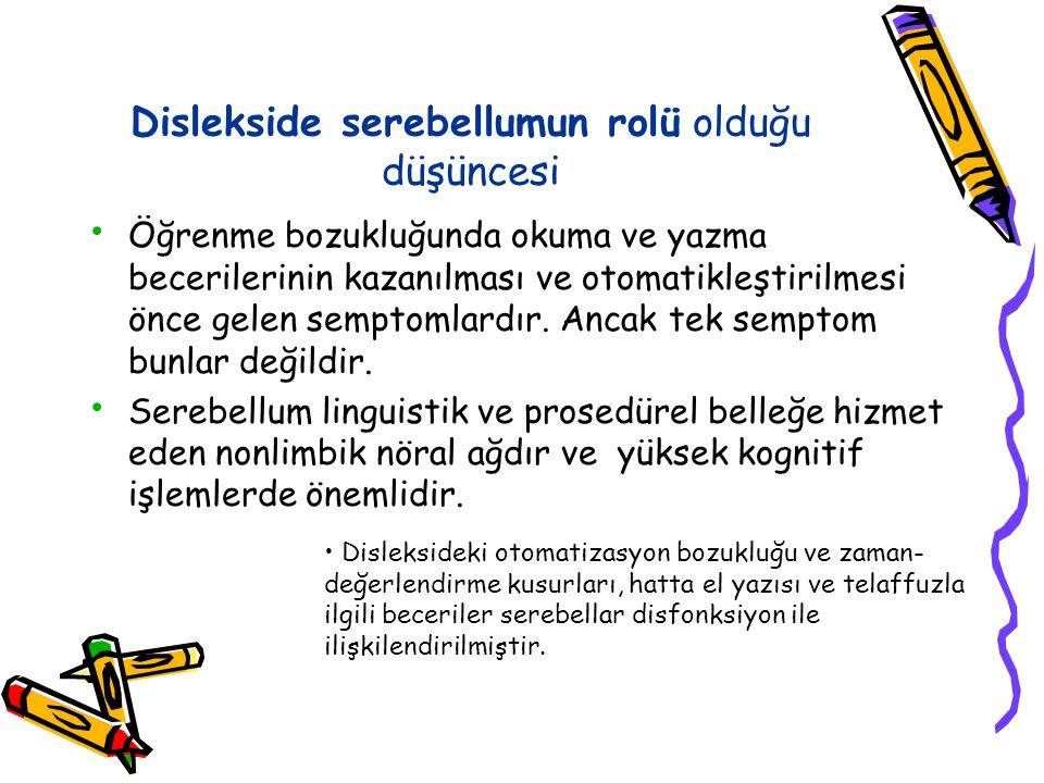 Dislekside serebellumun rolü olduğu düşüncesi