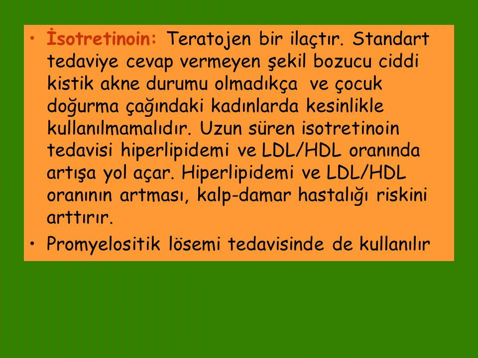 İsotretinoin: Teratojen bir ilaçtır