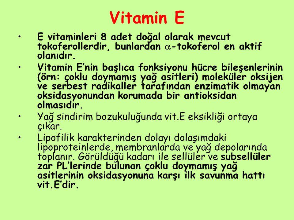 Vitamin E E vitaminleri 8 adet doğal olarak mevcut tokoferollerdir, bunlardan -tokoferol en aktif olanıdır.