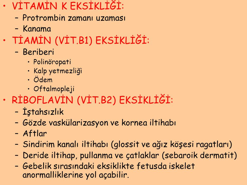 TİAMİN (VİT.B1) EKSİKLİĞİ:
