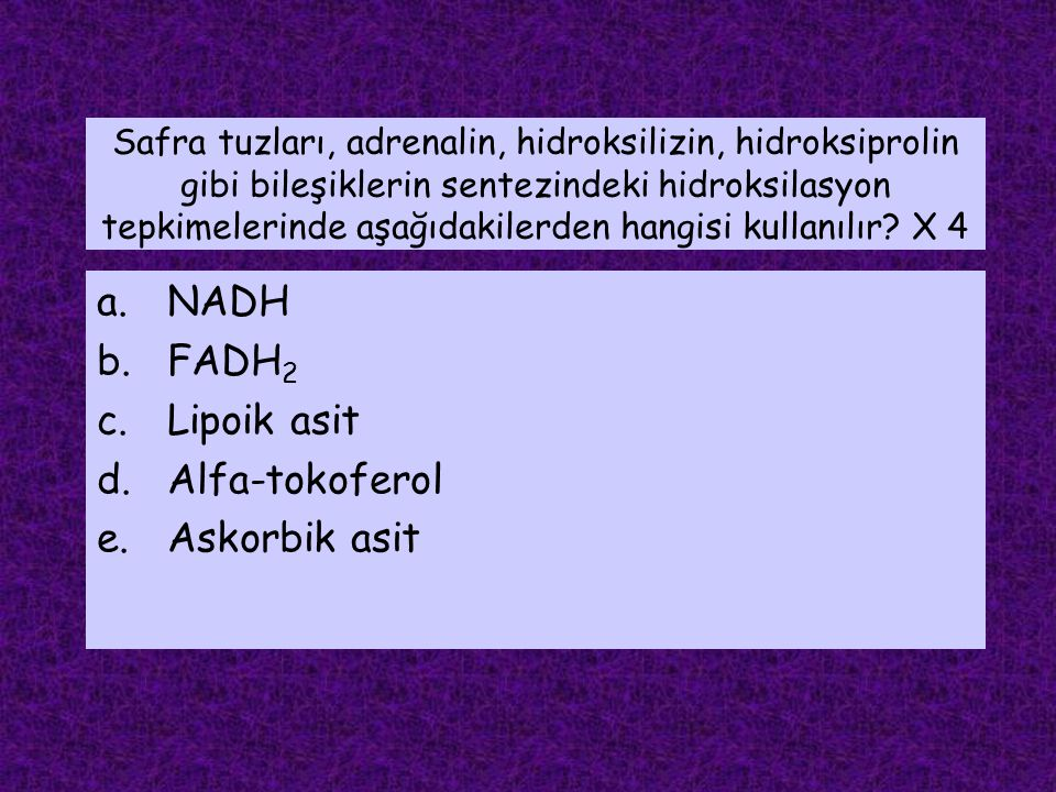 NADH FADH2 Lipoik asit Alfa-tokoferol Askorbik asit
