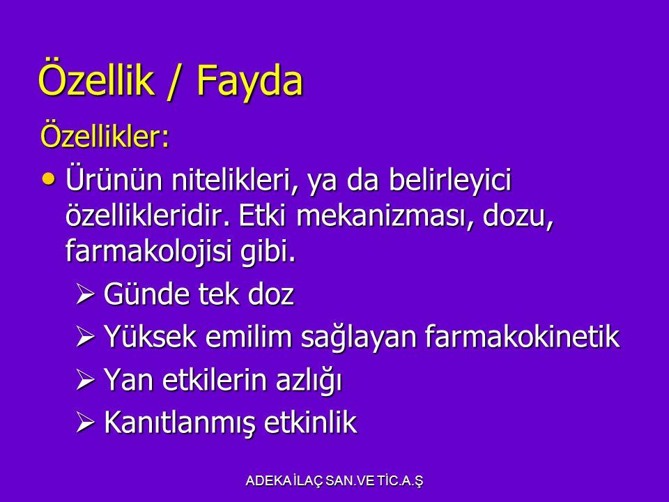 Özellik / Fayda Özellikler: