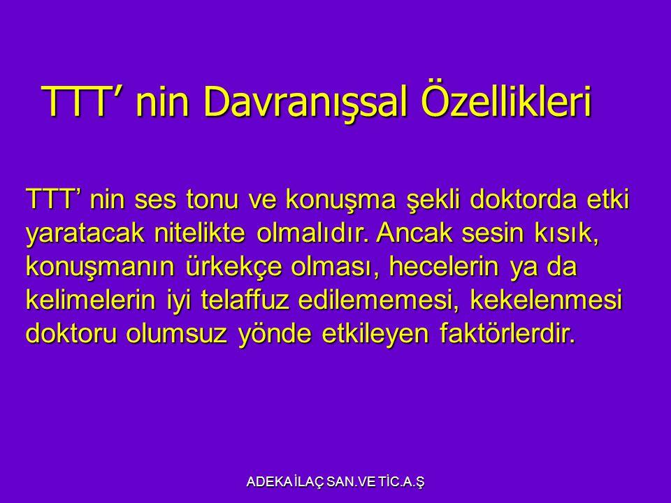 TTT' nin Davranışsal Özellikleri