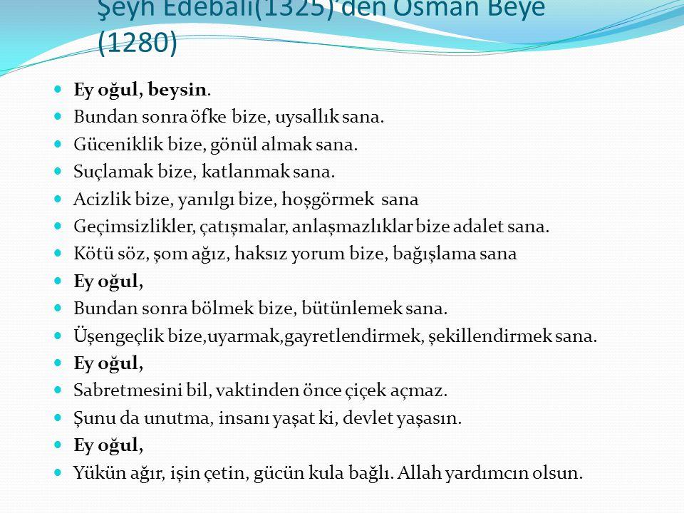 Şeyh Edebali(1325)'den Osman Beye (1280)