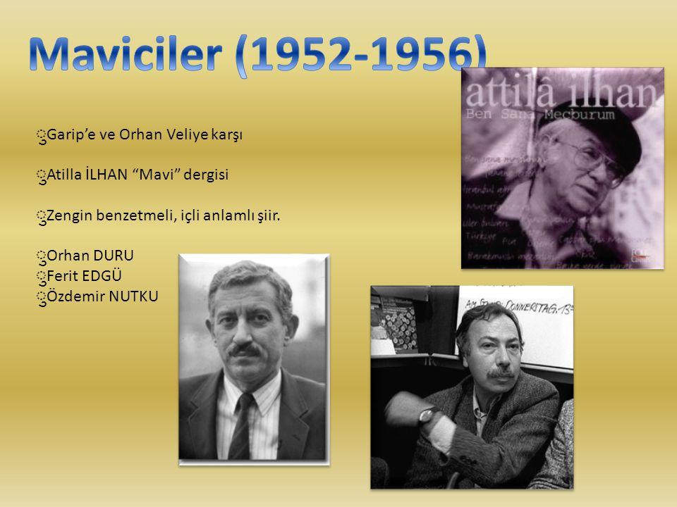 Maviciler (1952-1956) ुGarip'e ve Orhan Veliye karşı