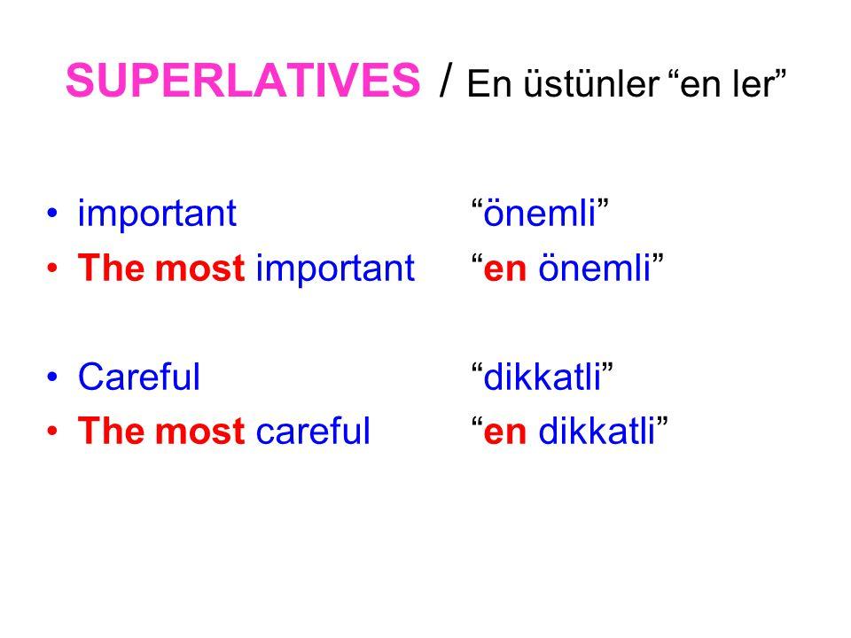 SUPERLATIVES / En üstünler en ler