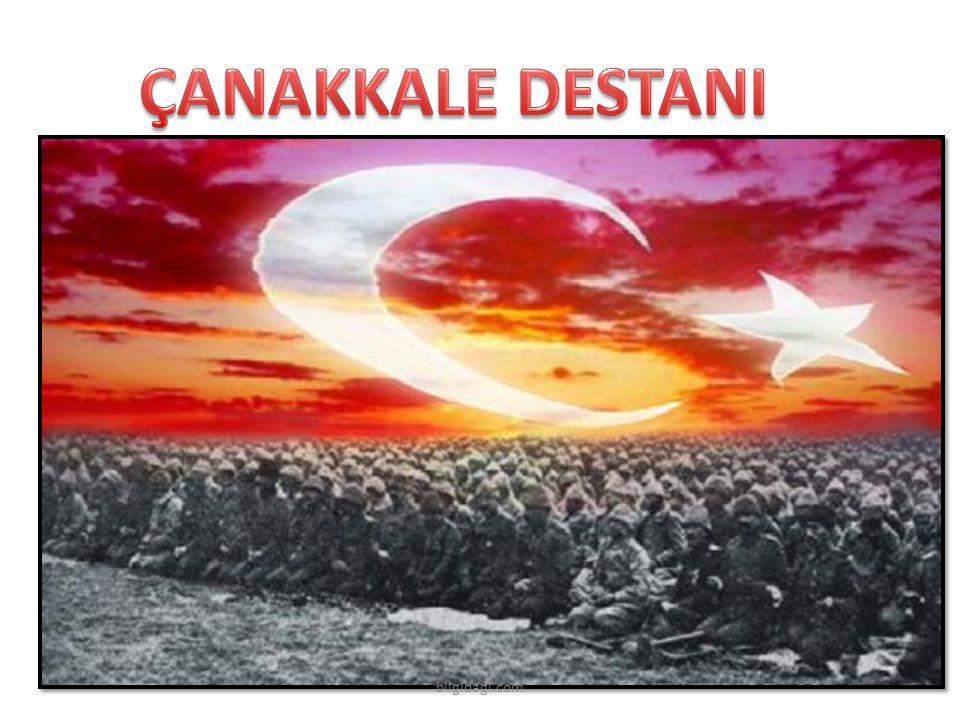 ÇANAKKALE DESTANI bilgidagi.com