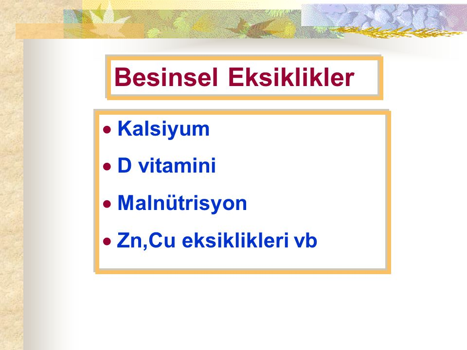 Besinsel Eksiklikler  Kalsiyum  D vitamini  Malnütrisyon