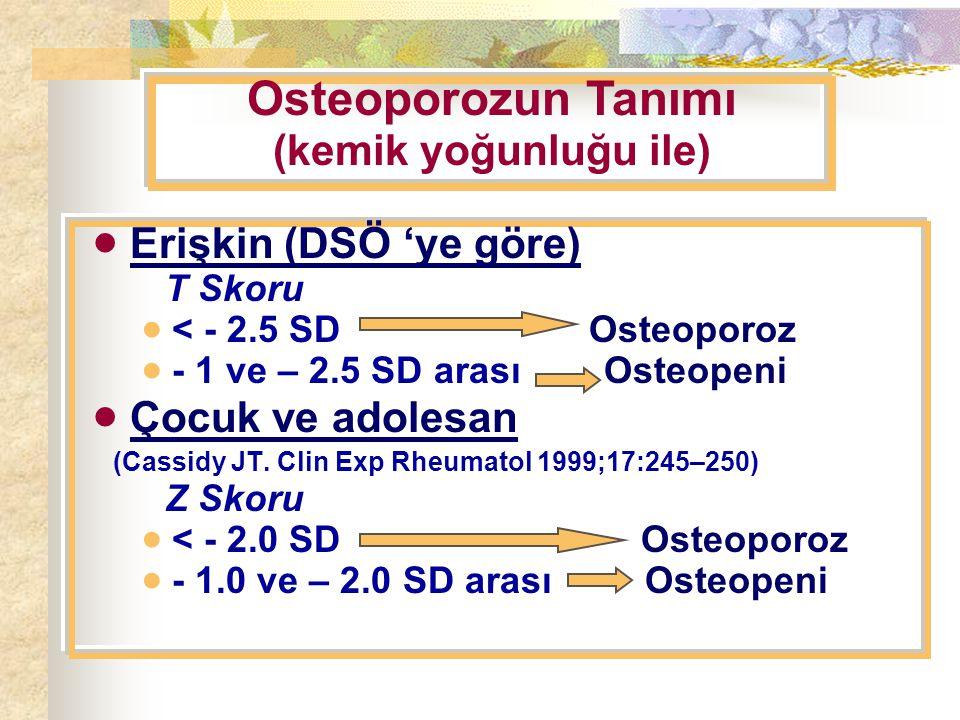 Osteoporozun Tanımı (kemik yoğunluğu ile)  Erişkin (DSÖ 'ye göre)