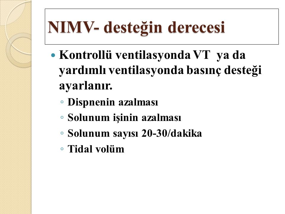 NIMV- desteğin derecesi