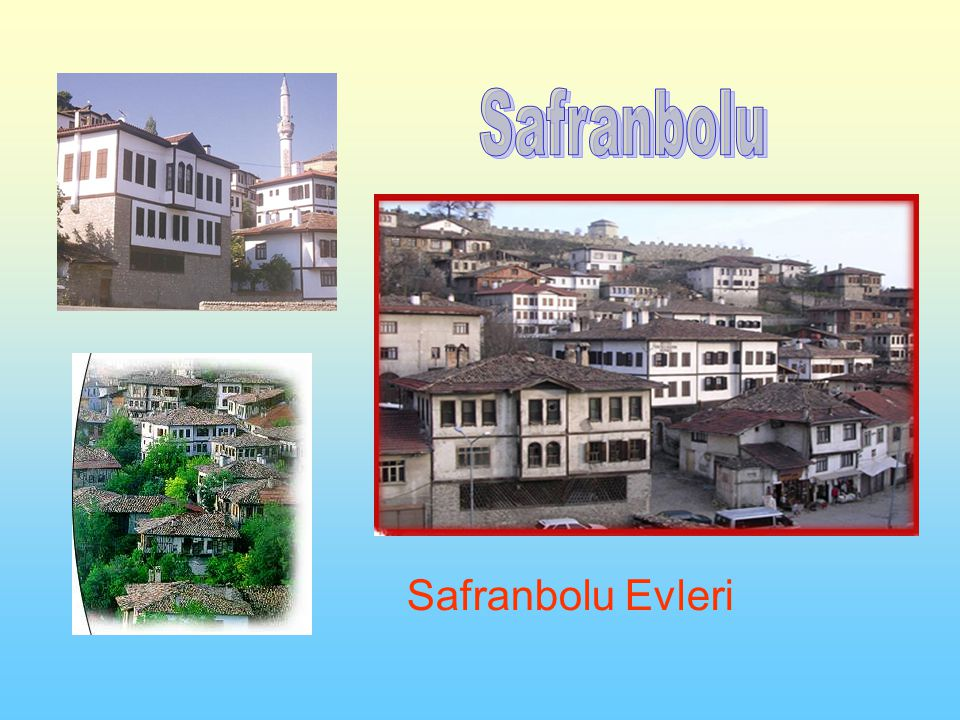 Safranbolu Safranbolu Evleri