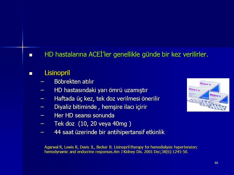 HD hastalarına ACEİ'ler genellikle günde bir kez verilirler.
